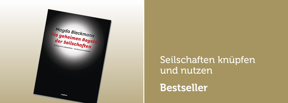 """Seilschaften knüpfen und nutzen - Mein Bestseller """"Die geheimen Regeln der Seilschaften"""""""